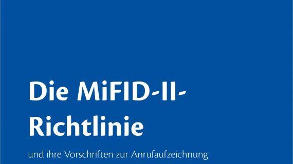 Die MiFID-II-Richtlinie und ihre Vorschriften zur Anrufaufzeichnung