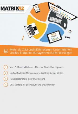 UEM – Mehr als CLM und MDM