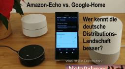 Amazon-Echo versus Google-Home – Wer kennt die deutsche Distributions-Landschaft besser?