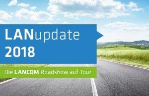 "Lancom-Roadshow ""LANupdate"" im Frühjahr"