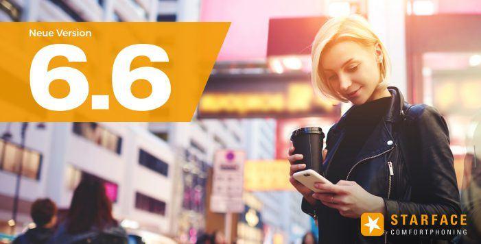 Starface 6.6 erweitert das Feature-Set der UCC- und Mobile-Clients