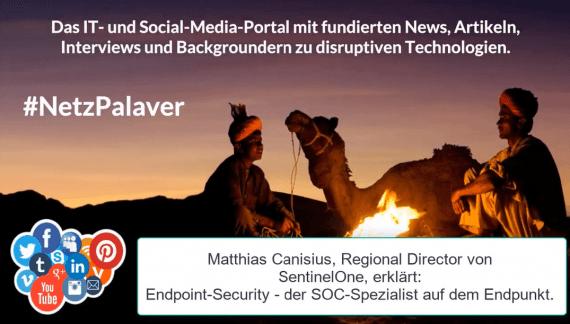 Matthias Canisius von SentinelOne erläutert Endpoint-Security